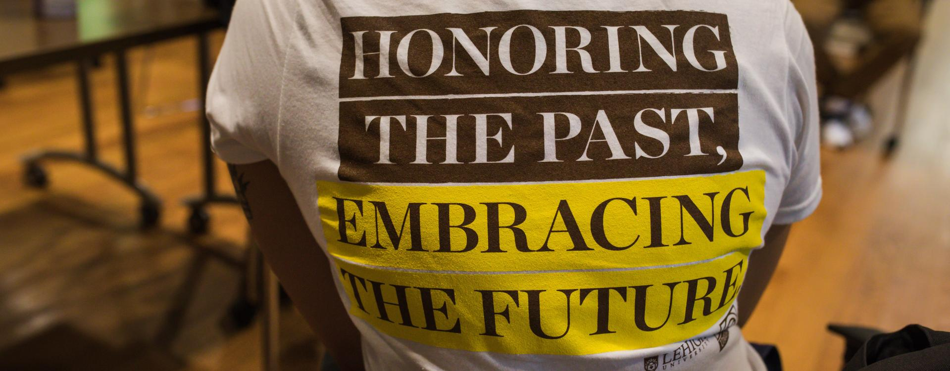 """""""Honoring the Past, Embracing the Future"""" on t-shirt"""